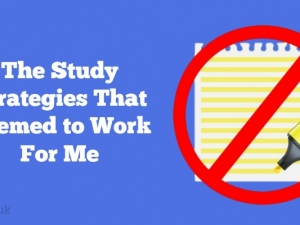 The Study Strategies That Seemed to Work for Me