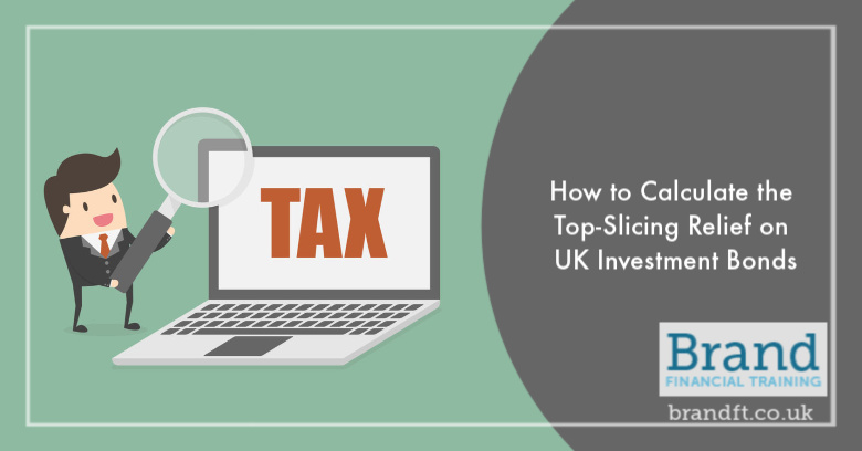 How to Calculate the Top-Slicing Relief on UK Investment Bonds