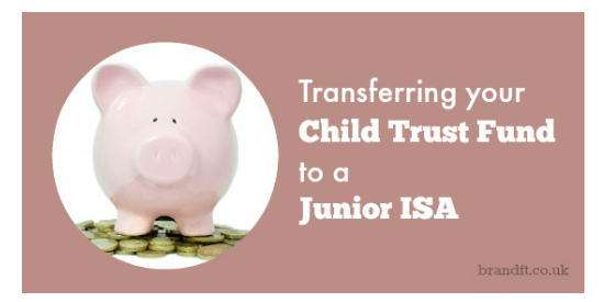 Transferring your Child Trust Fund to a Junior ISA