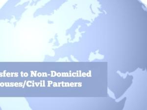 Transfers to Non-Domiciled Spouses/Civil Partners
