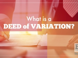 What is a deed of variation?