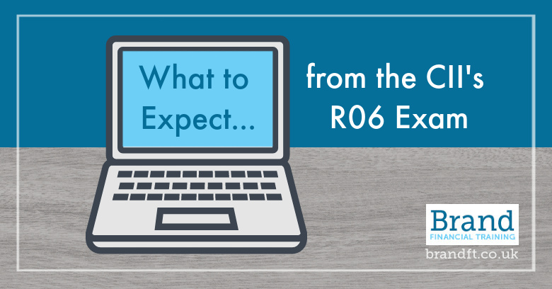 What to expect from the CII's R06 Exam
