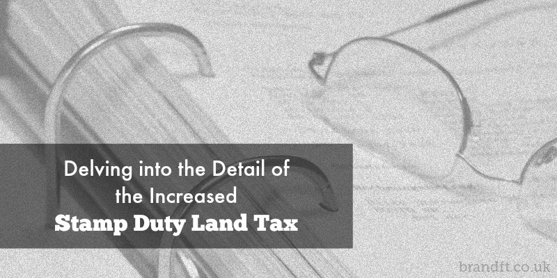 Delving Into the Detail of the Increased Stamp Duty Land Tax